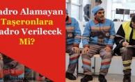 Kadro Alamaya Taşeron İşçiler Kadro Alacak Mı? Kadro Verilmeyen Taşeronlara Çalışma Var Mı?
