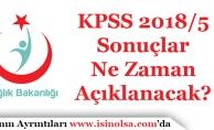 Sağlık Bakanlığı KPSS 2018/5 Sonuçlarının Açıklanma Tarihi Duyuruldu