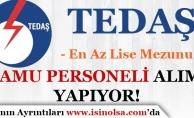 TEDAŞ Ankara ve İstanbul İçin Kamu Personeli Alım İlanı Yayımlandı!