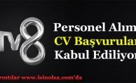 TV 8 Personel Alımı CV Başvurular Kabul Ediliyor