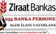 Ziraat Bankası 235 Banka Personeli Alım İlanı Yayımlandı!