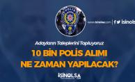 EGM 25. Dönem POMEM 10 Bin Polis Alımı Ne Zaman Yapılacak? Aranan Şartlar Nedir?
