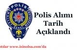 Yeni Polis Alımı İçin Tarih Verildi