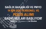 Sağlık Bakanlığı ve PMYO 14 Bin 500 Personel ve Polis Alımı Başlıyor