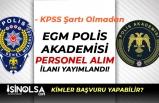 EGM Polis Akademisi Personel Alımı İlanı Yayımlandı! KPSS Şartı Yok!