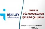 İŞKUR 55 Düz Memur Alımı Yapıyor! (Adaylar İşkur'da Çalışacak)