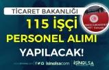 Ticaret Bakanlığı İŞKUR ile 115 Personel Alacak! ( Güvenlik Görevlisi ve İşçi )