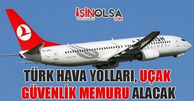 THY Uçak Güvenlik Memuru Adayları Alımı