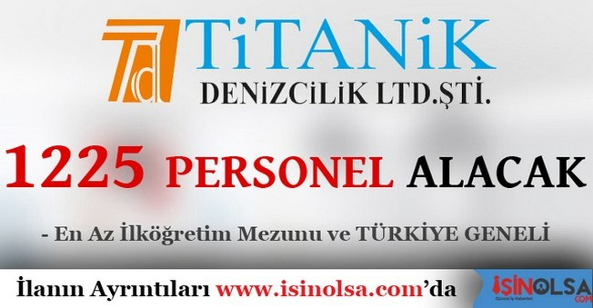 Titanik Denizcilik 1225 Personel Alacak