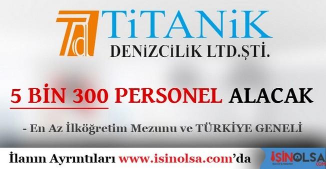 Titanik Denizcilik 5300 Personel Alacak