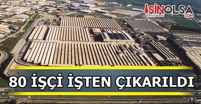 Tofaş'ta 80 işçi işten çıkarıldı