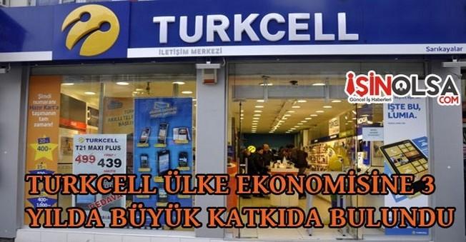 Turkcell Ülke Ekonomisine 3 Yılda Büyük Katkıda Bulundu