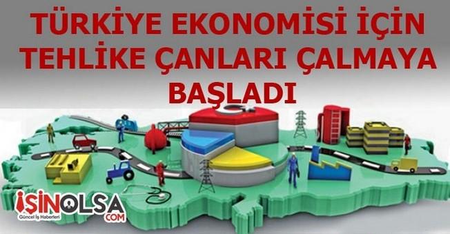 Türkiye Ekonomisi için Tehlike Çanları Çalmaya Başladı