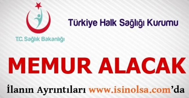 Türkiye Halk Sağlığı Kurumu Memur Alacak