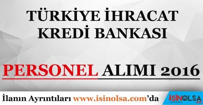 Türkiye İhracat Kredi Bankası İşçi Alımı 2016