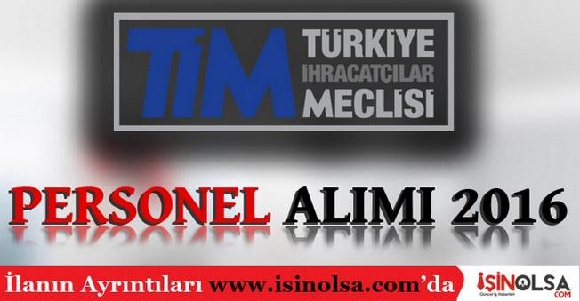 Türkiye İhracatçılar Meclisi Personel Alımı 2016