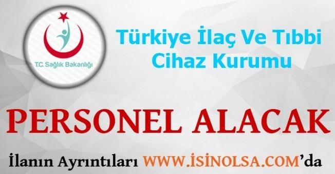 Türkiye İlaç Ve Tıbbi Cihaz Kurumu Personel Alacak