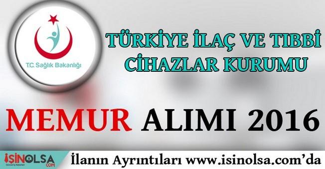 Türkiye İlan ve Tıbbi Cihazlar Kurumu Memur Alımı 2016