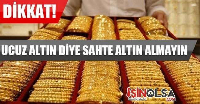 Ucuz Altın Diye Sahte Altın Almayın