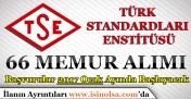 Türk Standartları Enstitüsü 66 Memur Alımı
