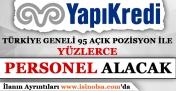 Yapı Kredi Türkiye Geneli 95 Pozisyon İle Personel Alıyor