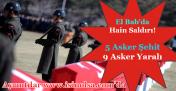 El Bab'da DEAŞ Türk Askerine Saldırdı! 5 Asker Şehit 9 Asker Yaralı