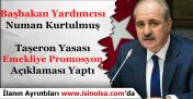 Numan Kurtulmuş Taşerona Kadro ve Emekliye Promosyon Açıklaması Yaptı