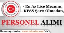 Dışişleri Bakanlığı En Az Lise Mezunu ve KPSS'siz Personel Alımı Başladı!