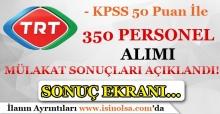 TRT 350 Personel Alımı Mülakat Sonuçları Açıklandı! Sonuç Ekranı!