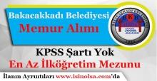 Bakacakkadı Belediye Başkanlığı KPSS Şartsız Personel Alıyor
