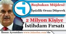 2 Milyon Kişiye İstihdam Fırsatı! İşsizlik Rakamı Ciddi Derece Düşürülecek!