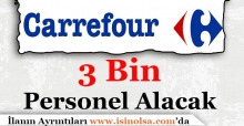 Carrefoursa 3 Bin Personel Alımı Yapacak!