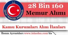 Kamuya 28 Bin 160 Memur Personel Alımı Yapılacak