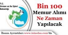 Orman ve Su İşleri Bakanlığı Bin 100 Memur Alımı Ne Zaman Yapılacak