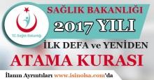 Sağlık Bakanlığı 2017 Yılı İlk Defa ve Yeniden Atama Kurası