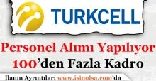 Turkcell Çok Sayıda Personel Alıyor! 100'den Fazla Kadro