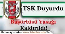 Türk Silahlı Kuvvetleri Başörtüsü Yasağını Kaldırdı!