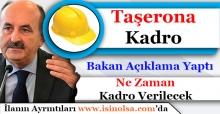 Bakan Müezzinoğlu Taşerona Kadro Açıklaması Yaptı! Taşerona Ne Zaman Kadro Verilecek?