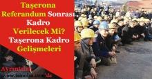 Taşeron İşçilere Kadro Referandumdan Sonra Verilecek Mi? Taşerona Kadro Yasası