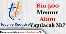 Tapu ve Kadastro Genel Müdürlüğü Bin 500 Personel Alımı Yapılacak Mı