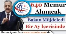 Bakan Ahmet Arslan Müjdeledi! Ulaştırma Bakanlığı 640 Personel Alımı Yapacak