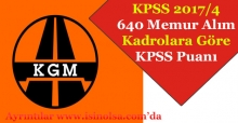 Karayolları KPSS 2017/4 640 Memur Alımı Kadrolara Göre En Yüksek En Düşük KPSS Puanları