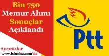 PTT Bin 750 Memur Alımı Sonuçlar Açıklandı!