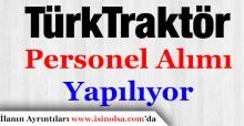 Türk Traktör Personel Alımı Gerçekleştiriyor!