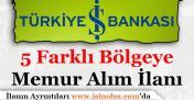 Türkiye İş Bankası5 Bölge İçin Memur Alımı Yapıyor!