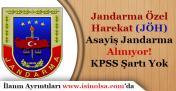 Jandarma Özel Harekat (JÖH) ve Asayiş Jandarma Alımı Sürüyor! KPSS Şartı Yok