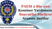 PAEM 2 Bin 200 Komiser Yardımcısı Alımı Başvuruları Sürüyor! Kimler Başvurabilir