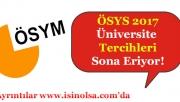 ÖSYS 2017 Üniversite Tercihleri Bitiyor!