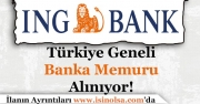 ING Bank Memur Alımı Başvuruları Sürüyor!