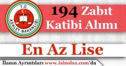 Adalet Bakanlığı En Az Lise Mezunu 194 Zabıt Katibi Alımı Yapıyor!